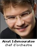 Airat Ichmouratov, chef d'orchestre