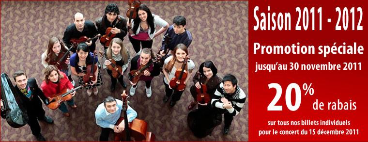 SAISON 2011-2012 - Promotion spéciale jusqu'au 30 novembre 2011 - 20% de rabais sur tous nos billets individuels pour concerts du 15 décembre 2011
