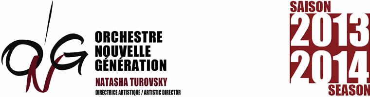 Orchestre Nouvelle Génération - Natasha Turovsly - Saison 2013 / 2014