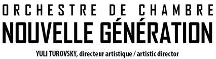 Orchestre de chambre Nouvelle Génération - Yuli Turovsky, directeur artististique/artistique director