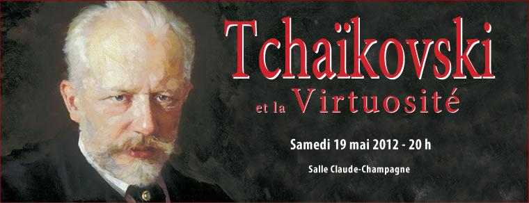 SAISON 2011-2012 - Tchaïkovski et la  - Samedi 11 février 2012 à 20h - Samedi 19 mai 2012 à 20 h - Salle Claude-Champagne