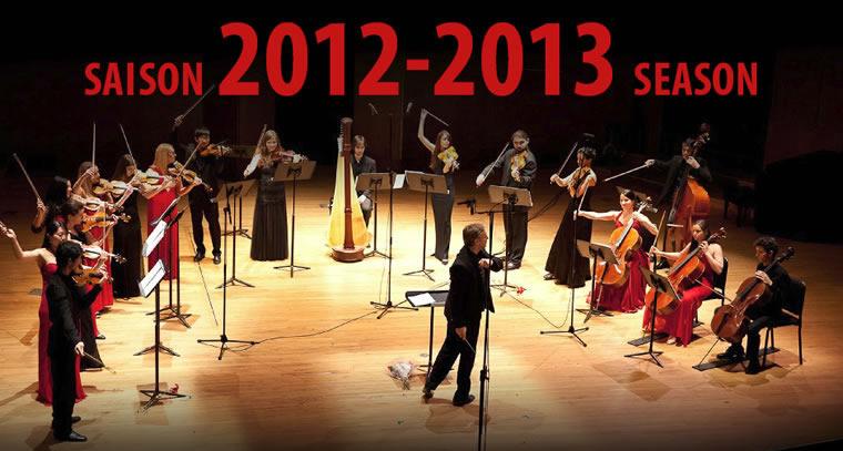 SAISON 2012-2013 SEASON - Promotion spéciale jusqu'au 30 septembre 2012 - Abonnement série de 4 concerts 75$ - Disponible à notre billetterie au (514) 587-2477